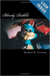 """Bloody Rabbit"" is a dark journey into one man's terrifying fall."