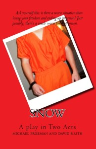 ''Snow'' is a two-act play about prison.