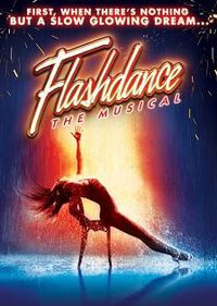 """Flashdance The Musical"" is playing at the Bob Carr Performing Arts Centre in Orlando."