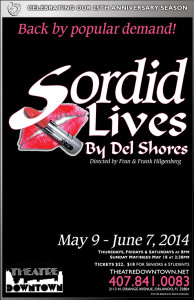 "The comedy ""Sordid Lives"" opens Friday at Theatre Downtown."