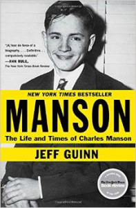 "Jeff Guinn's book ""Manson: The Life and Times of Charles Manson"" makes no effort to glamorize the notorious serial killer."