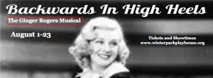 "The Winter Park Playhouse is showing the Ginger Rogers musical ""Backward in High Heels"" through next weekend."