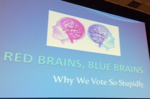 "Scott Robinson gave a presentation to the members of American Mensa called ""Red Brains, Blue Brains: Why We Vote So Stupidly."""