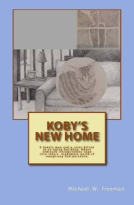 "Freeline Productions has released the novel ""Koby's New Home"" by author Michael W. Freeman."